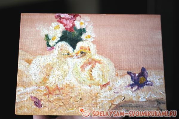 Мастер-класс по написанию картины маслом «Цыплята»